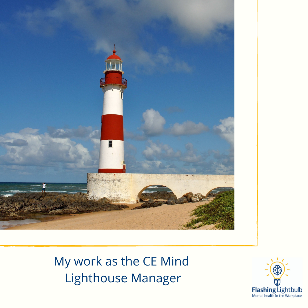 My work as the CE Mind Lighthouse manager